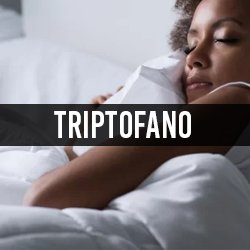 Triptofano